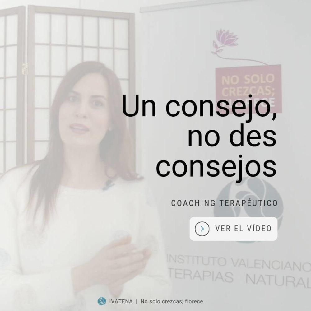 Un consejo, no des consejos. Coaching terapeutico en valencia